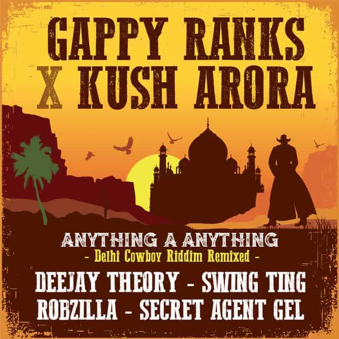 Gappy Ranks x Kush Arora